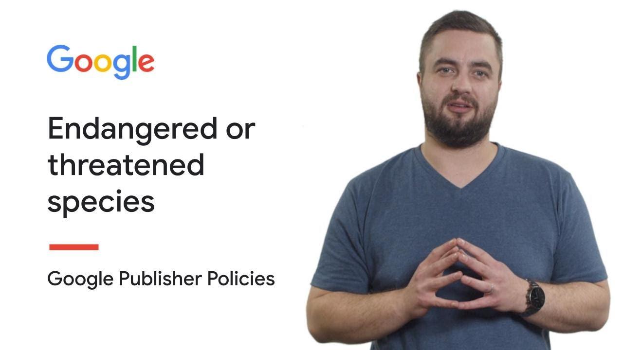 Endangered or threatened species   AdSense Program Policies