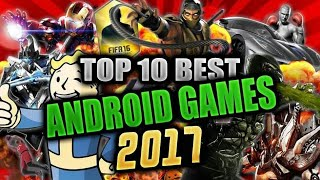 Top Games Of Android||Top 10 Games Of Android 2017|| Top 10 Android Games||Top 10 Best Android Games