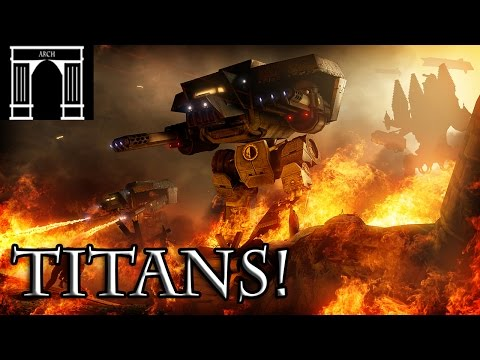 40k Lore, Titans! God Machines of the Adeptus Mechanicus, Part 1