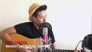 MAGIC! - Red Dress (Acoustic Cover) by Jay Fung