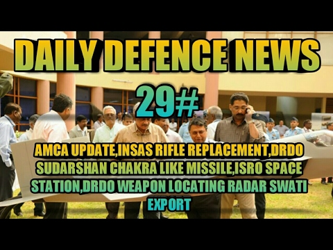 NEWS 29:AMCA UPDATE,ISRO SPACE STATION,INSAS REPLACEMENT,DRDO SWATI RADAR EXPORT,DRDO CHAKRA MISSILE