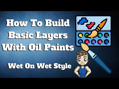 Beginner Basics / Building Layers With Oil Paint