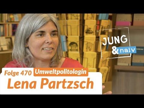 Umweltpolitologin Lena Partzsch - Jung & Naiv: Folge 470