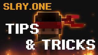 Slay.One Tips & Tricks Episode 1