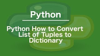 Python how to convert list of tuples to dictionary