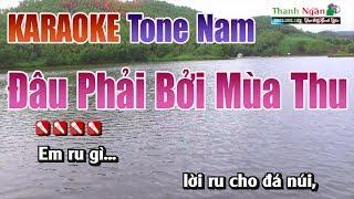 Đâu Phải Bởi Mùa Thu || Karaoke Tone Nam - Nhạc Sống Thanh Ngân