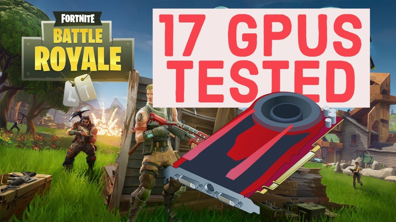 Fortnite Budget GPU Benchmark | 17 Graphics Cards tested in Fortnite Battle  Royale