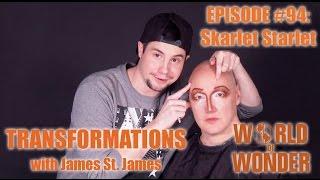 James St. James and Skarlet Starlet: Transformations