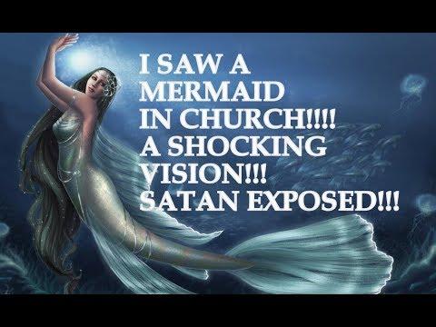 SHOCKING VISION!!! | I SAW A MERMAID IN CHURCH!!! SATAN EXPOSED!!!