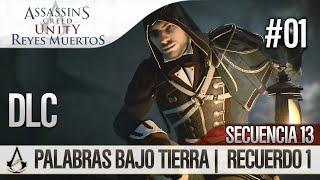 Assassin S Creed Unity Reyes Muertos Dead Kings DLC Walkthrough Español Palabras Bajo Tierra 100