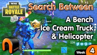 Search Between A Bench Ice Cream Truck And A Helicopter - Fortnite WEEK 4 Challenge.