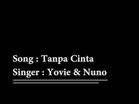 Tanpa Cinta - Yovie & Nuno ( Lirik + Eng Sub )