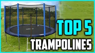 Top 5 Best Trampolines With Enclosure 2018