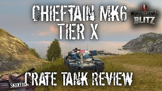 Chieftain Mk6 - Tier X Crate Tank Review
