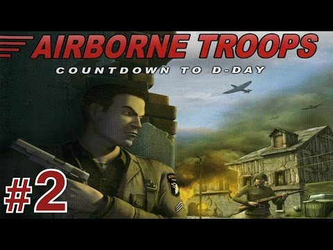 Airborne Troops: Countdown To D-Day - Mission #2 - Attack On Comet HQ