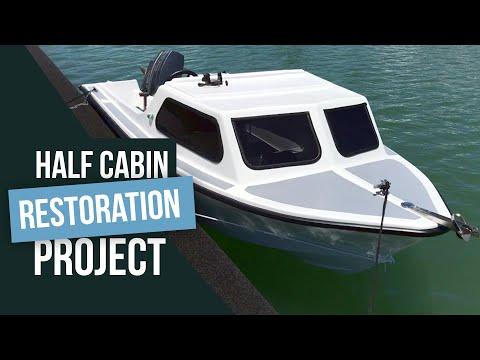 The Half Cabin Boat Restoration Project 2017 Youtube