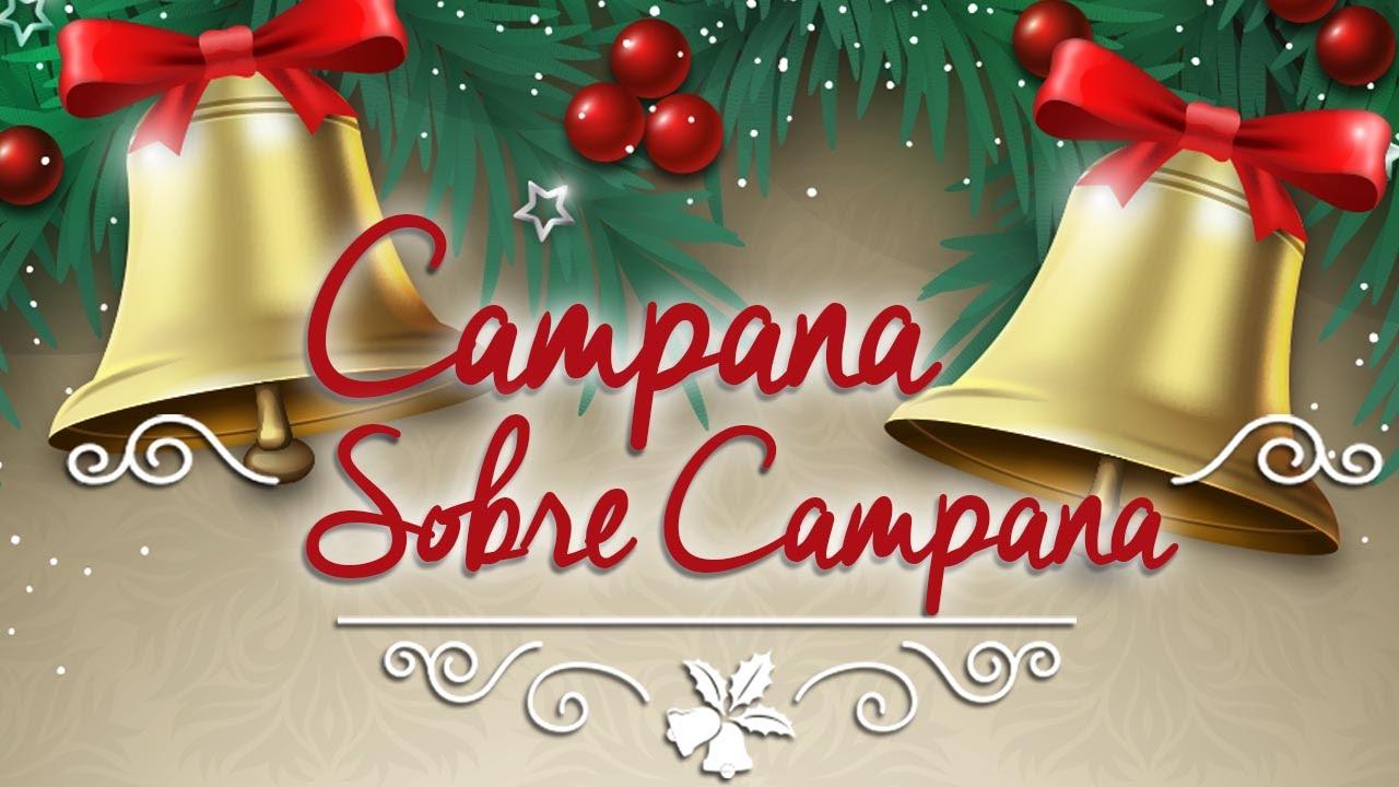 Campana Sobre Campana I Villancico Tradicional I Música Y Cántico De Navidad Youtube