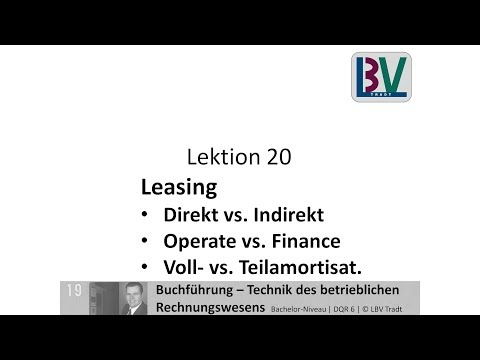 Leasing - Miete Pacht direkt indirekt Operate Finance Teilamortisation Vollamortisation [FB L20 T02]