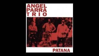 Angel Parra Trio - Patana (Disco Completo)