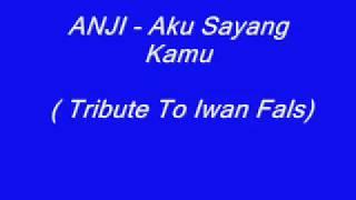 Anji - Aku Sayang kamu - lyrics lagu