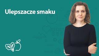 Ulepszacze smaku | Joanna Zawadzka | Porady dietetyka klinicznego