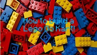 Lego instructions - (How to build a lego Go Kart)
