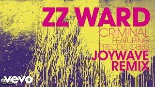 ZZ Ward - Criminal (Joywave Remix) (Audio Only) ft. Freddie Gibbs