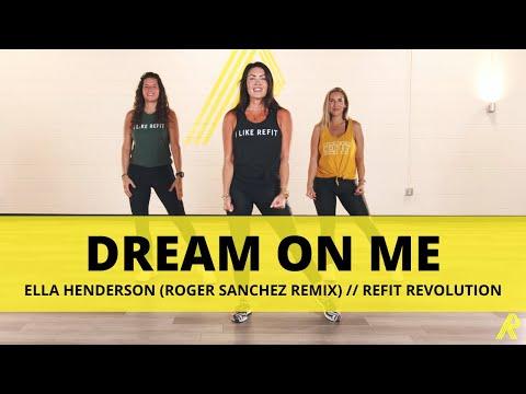 """""""Dream On Me"""" (Roger Sanchez Remix)    @Ella Henderson      Dance Fitness    REFIT® Revolution"""