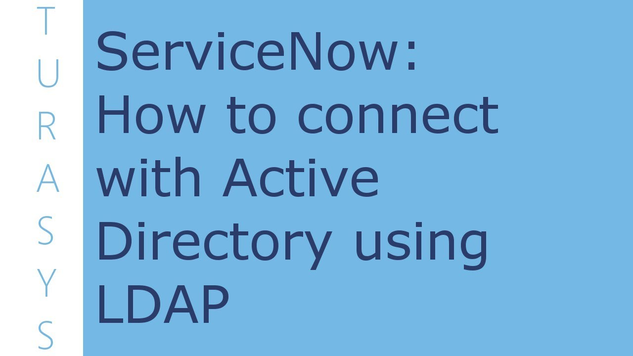 ServiceNow: How to Fetch data from Active Directory using LDAP