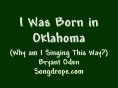 FUNNY SONG: I was Born in Oklahoma
