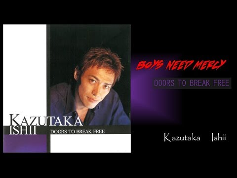 Boys Need Mercy / 石井一孝 Kazutaka Ishii Japanese AOR Singer  Featuring 国府弘子