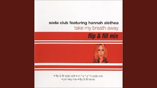 Take My Breath Away (Flip & Fill Club Mix)