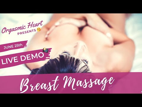 How To Do Breast Massage Demo! Health, Enhancement & Orgasmic Pleasure!