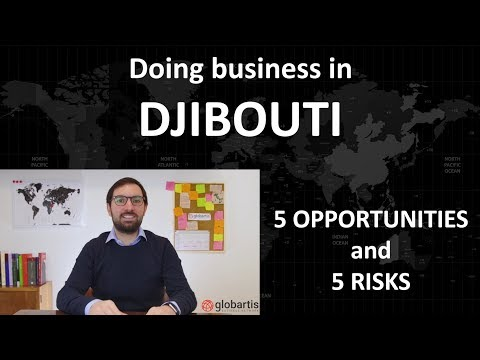 Doing business in DJIBOUTI: 5 opportunities and 5 risks by Globartis