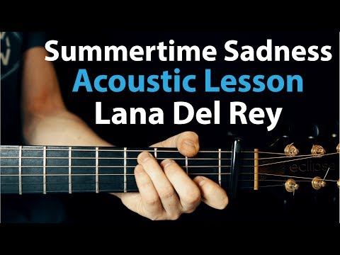 Mix - Summertime Sadness - Lana Del Rey: Acoustic Guitar Lesson Beginner