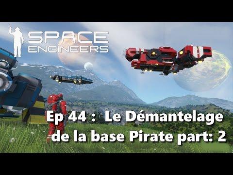 Space Engineers Le Démantelage de la base Pirate part: 2 S2 Ep44