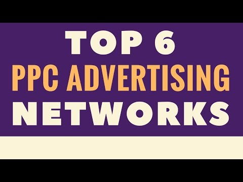 Top 6 PPC Advertising Networks 2018 - Pay-Per-Click Advertising Networks We Recommend Testing
