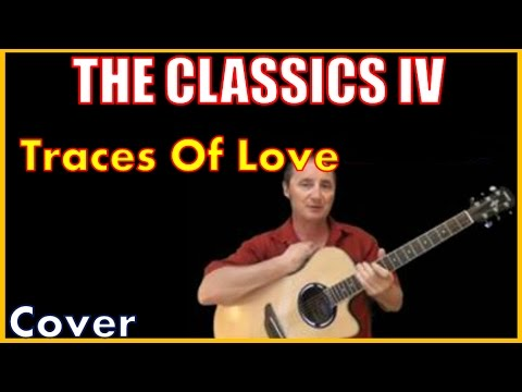 Traces Of Love Lyrics And Chords The Classics IV