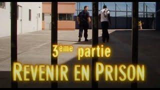 HORS LA LOI 3/3 : Revenir en Prison (François Chilowicz — 2013)