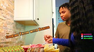 Cooking Tacos with Darius vlog