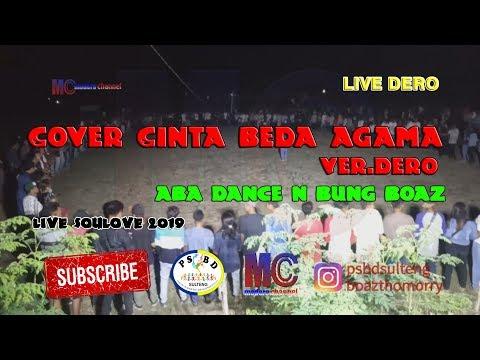 COVER CINTA BEDA AGAMA Ver. Dero - Aba Dance N Bung Boaz ( Live Soulove 2019)
