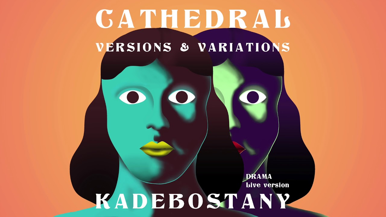 KADEBOSTANY - Cathedral (DRAMA Live version) (Official Audio)