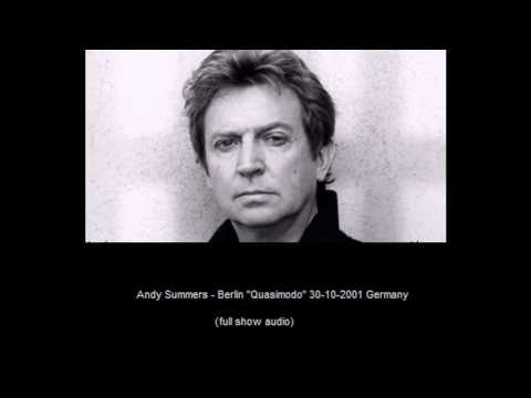 "ANDY SUMMERS - Berlin ""Quasimodo"" 30-10-2001 Germany (full show audio)"