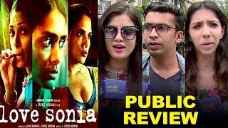 Love Sonia Public Review | Richa Chadda, Freida Pinto, Anupam Kher,Manoj Bajpayee