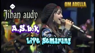 Gambar cover Om ADELLA JIHAN AUDY A.S.B.K LIVE SEMARANG