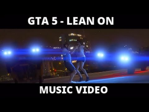 GTA 5 Music Video - Major Lazer  DJ Snake -  Lean On feat  MØ CRNKN Remix - Made by Felefan