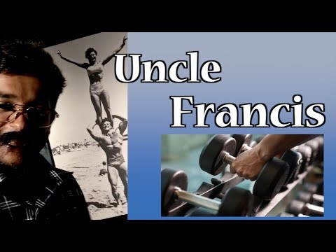 UNCLE FRANCIS - Goes to The Gym