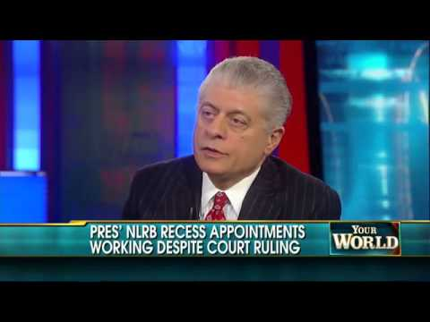 Judge Napolitano Takes on President Obama Over National Labor Relations Board Recess Appointments
