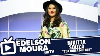 Baixar Nikitta Souza - Sua Única Mulher | Edelson Moura na TV 135