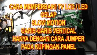 cara memperbaiki TV LED/LCD gelap slow motion garis-garis vertikal